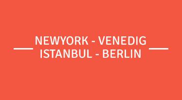 newyork-venedig-istanbul-berlin